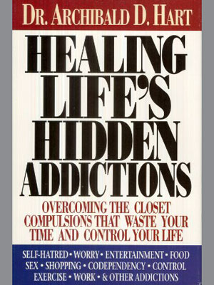 healing life's hidden addictions