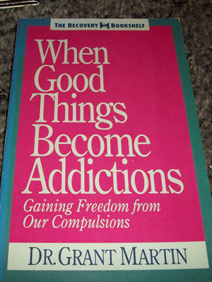 when good things become addictions